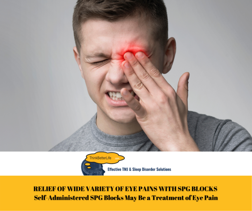 RELIEF OF WIDE VARIETY OF EYE PAINS WITH SPG BLOCKS